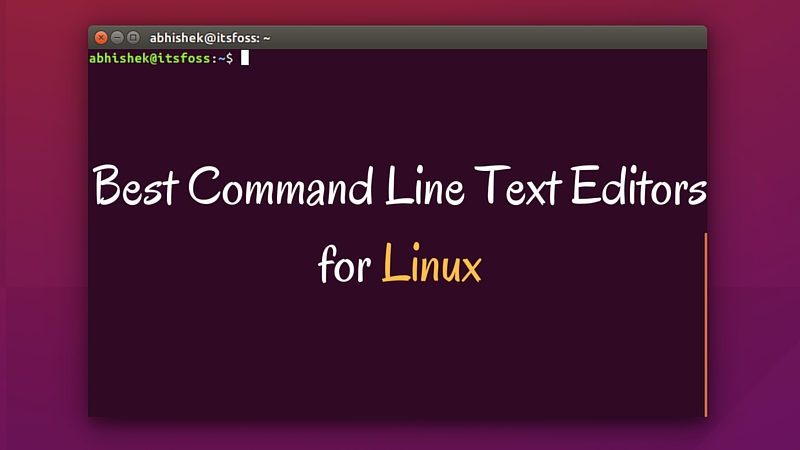 Best Text Editors For Linux Command Line