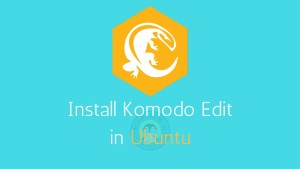 How to install Komodo Edit in Ubuntu and Linux Mint