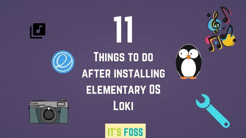 11 Things To Do After Installing Elementary OS 0 4 Loki - It's FOSS