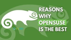 Why Opensuse Is Best
