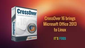 CrossOver 2016 brings Microsoft Office 2013 to Linux
