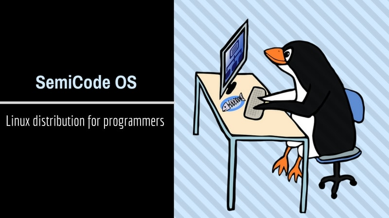 SemiCode OS: A Linux Distribution For Programmers And Web