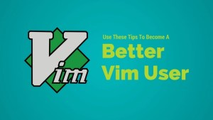Best Vim Tips and Tricks for pro users