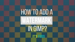 How to add watermark using GIMP in Ubuntu Linux