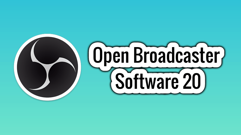Open Broadcaster Software Releases OBS Studio 20 - It's FOSS