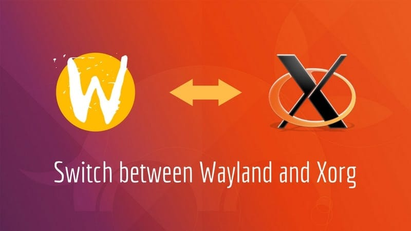 Switch between Wayland and Xorg in Ubuntu