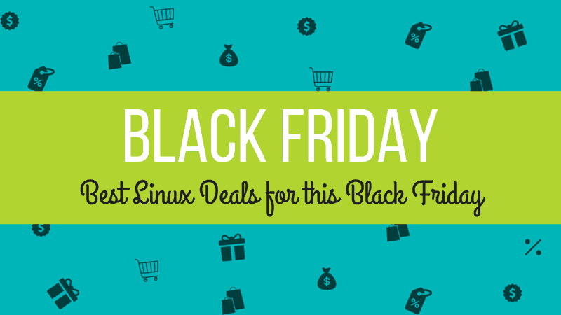 Best Black Friday Deals For Linux Users 2020