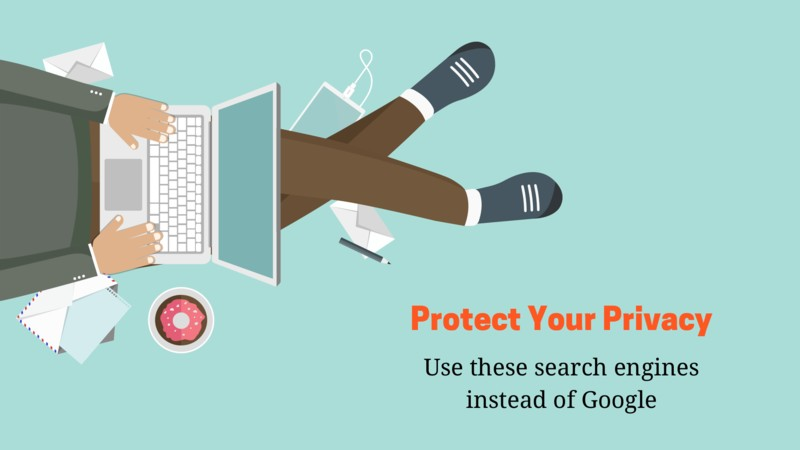 8 Privacy Oriented Alternative Search Engines To Google in 2019