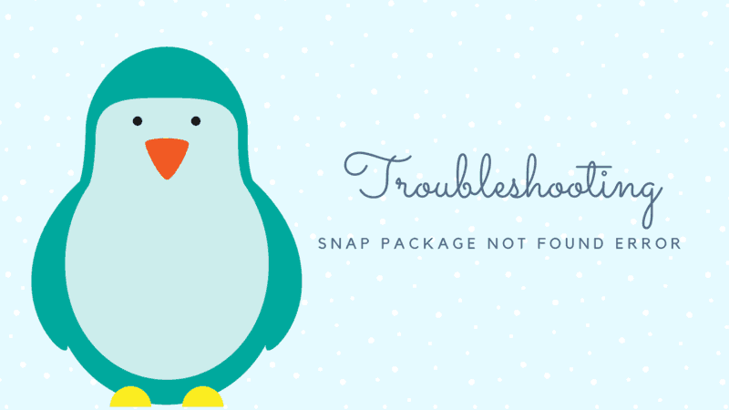 Snap package not found on Linux