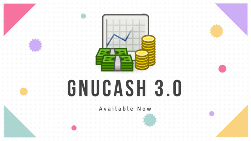 Open Source Accounting Program GnuCash 3 0 Released With a
