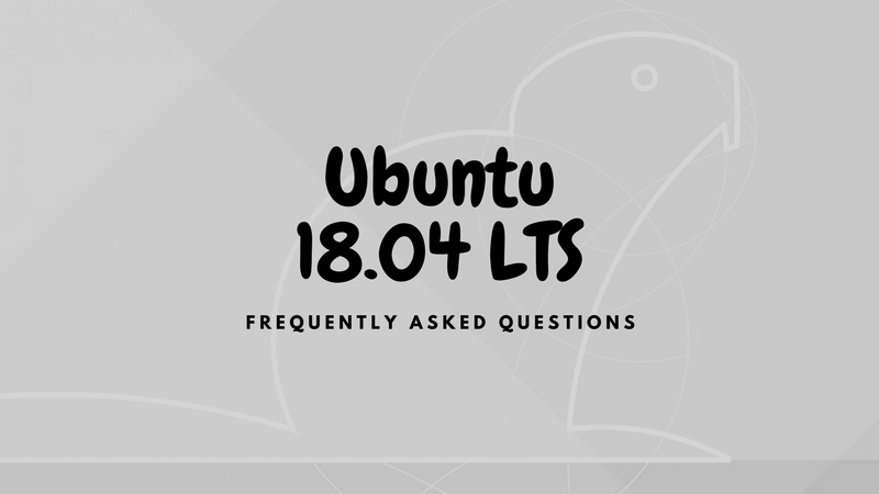 Ubuntu 18.04 Frequently Asked Questions