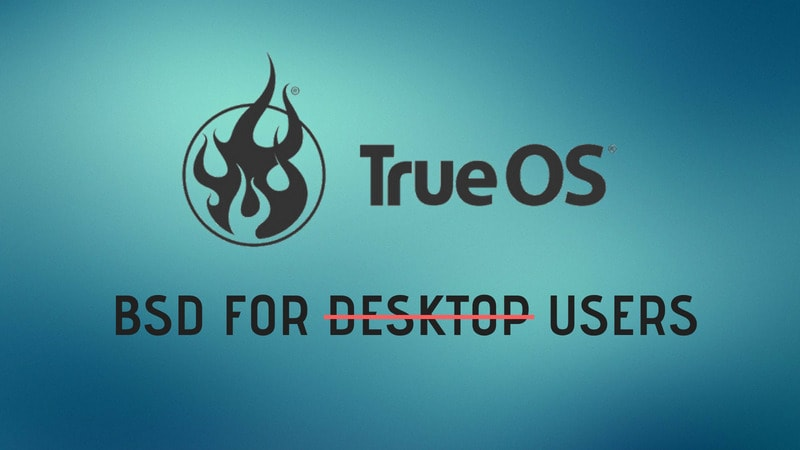 TrueOS shifts its Focus from Desktop to Become a Core