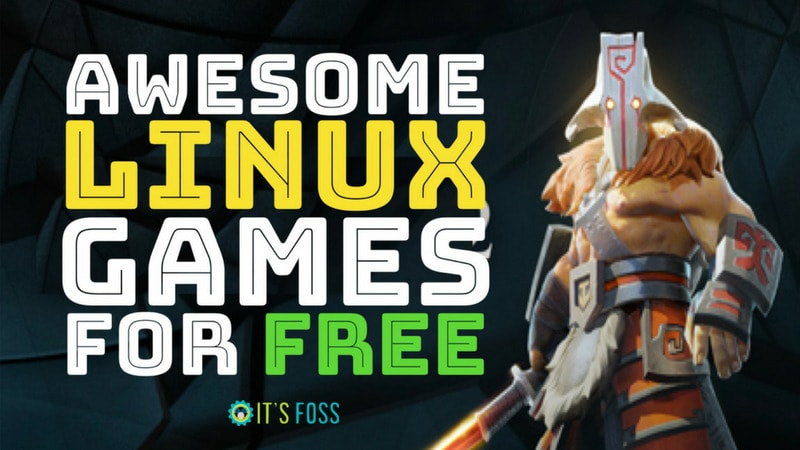 Top 31 Best Linux Games You Can Play for FREE