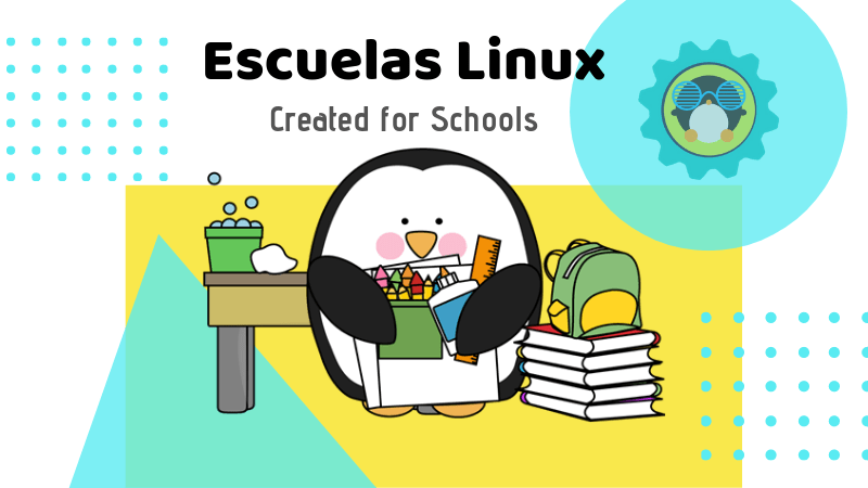 Escuelas Linux: A Distribution for Schools, Teachers and Students