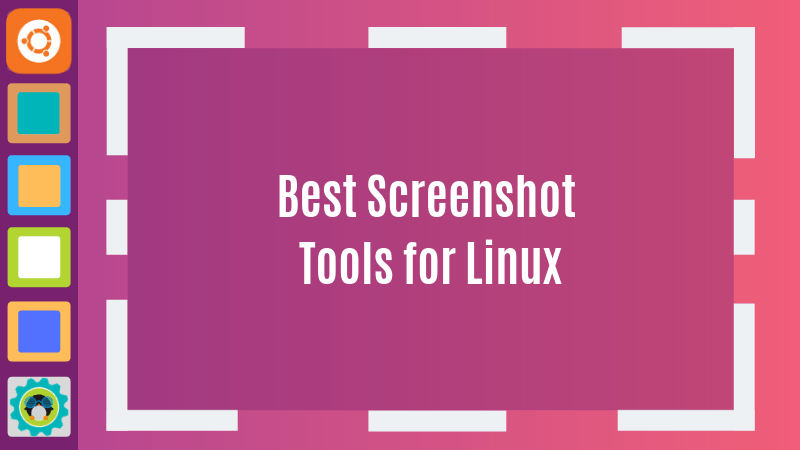 5 Ways to Take Screenshot in Linux [GUI and Terminal]