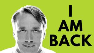 Great News! Linus Torvalds is Back in Charge of Linux