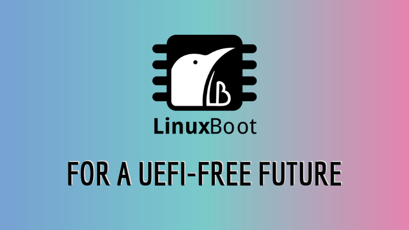 LinuxBoot vs UEFI
