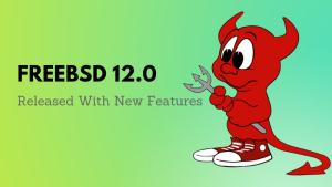 FreeBSD 12.0 Released