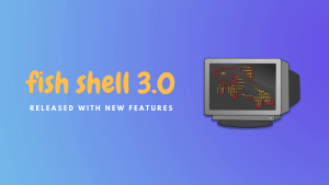 Fish Shell 3.0 Released
