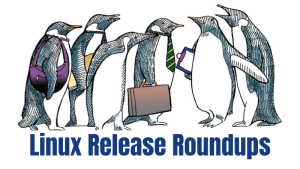 Linux distro and app release roundup