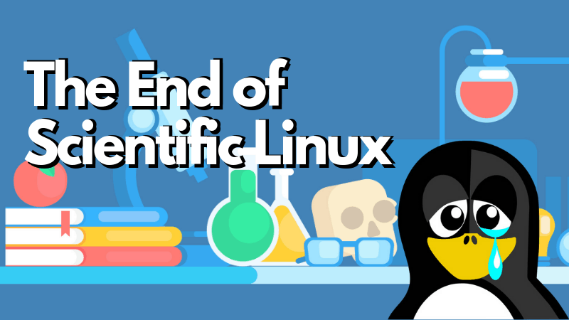 Sad News! Scientific Linux is Being Discontinued - It's FOSS