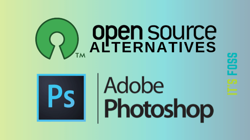 4 Free And Open Source Photoshop Alternatives In 2020