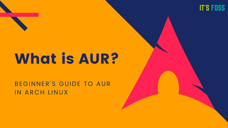 What Is Aur in Arch Linux?