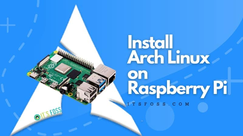 How to Install Arch Linux on a Raspberry Pi 4 [Step-by-step Tutorial for Beginners]