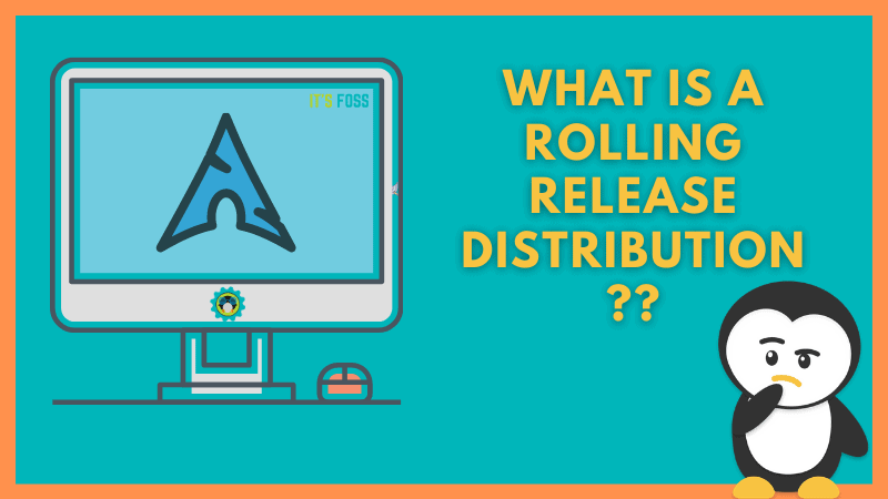 What Is Rolling Release Distribution