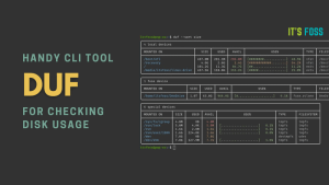 Check Your Disk Usage Using 'duf' Terminal Tool [Friendly Alternative to du and df commands]
