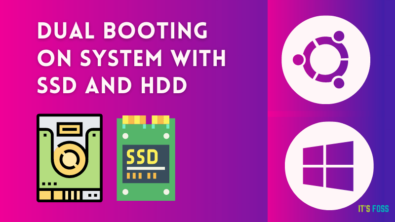 How to Dual Boot Ubuntu and Windows on Two Disks (SSD & HDD)