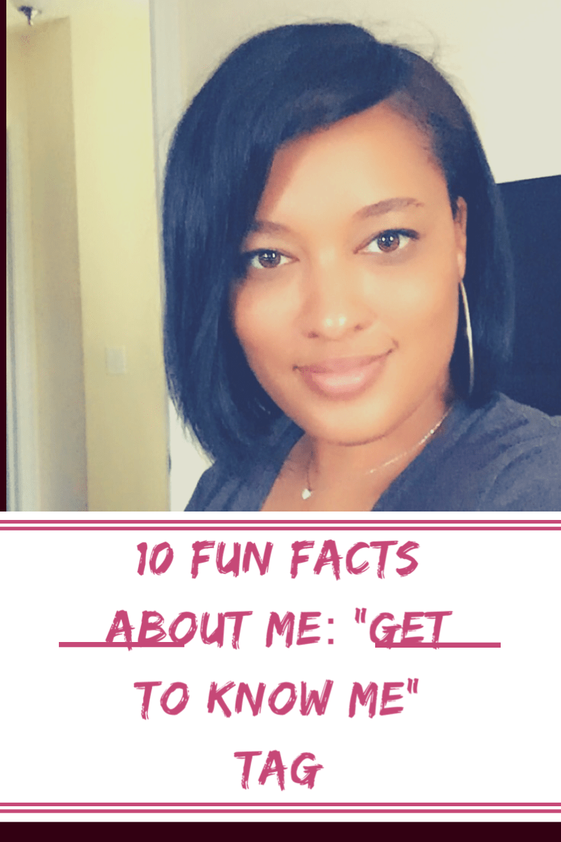 "10 Fun Facts About Me: ""Get To Know Me"" Tag"