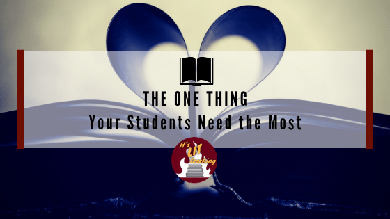The One Thing Your Students Need Most