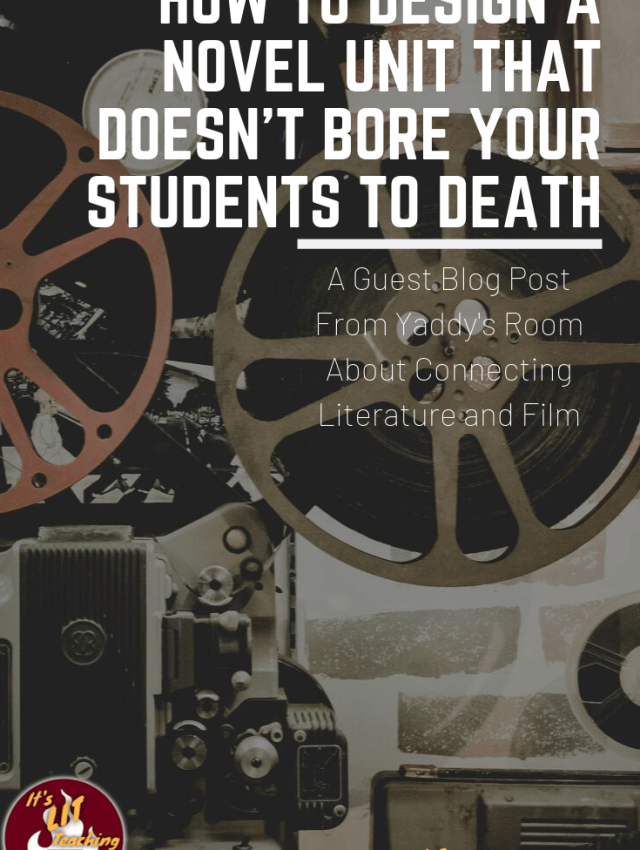 How to Design A Novel Unit That Doesn't Bore Your Students to Death