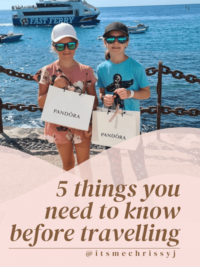 5 Things you need to know before travelling