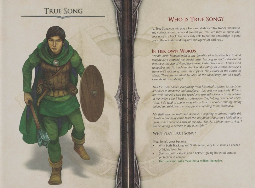 The Lone Wolf Adventure Game ships with six premade characters, True Song is one of them.