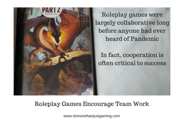 Roleplay games were largely collaborative long before anyone had ever heard of Pandemic In fact, cooperation is often critical to success