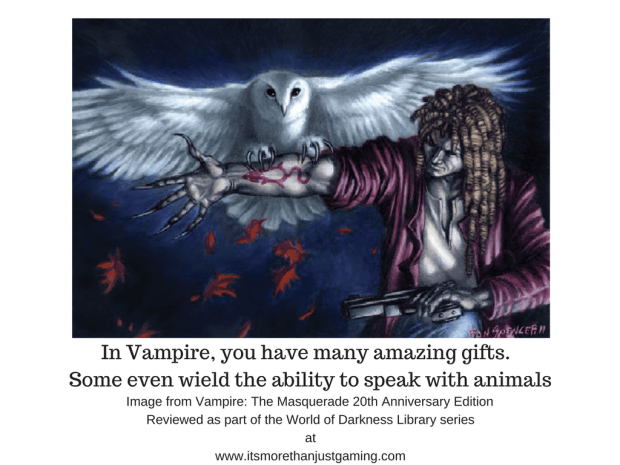 In Vampire, you have many amazing gifts. Some even wield the ability to speak with animals