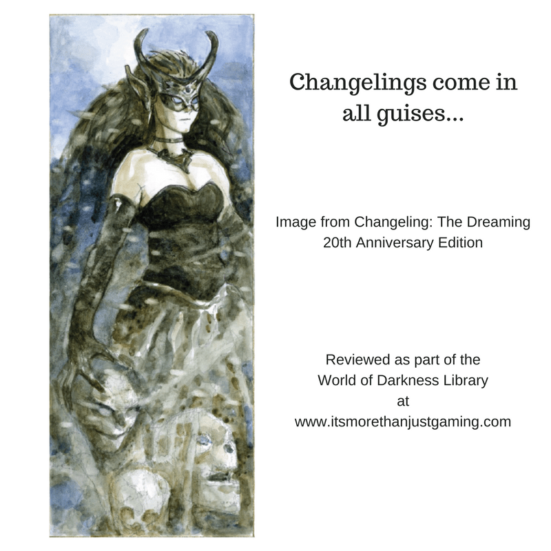 Changelings come in all guises. Changeling The Dreaming 20th Anniversary edition