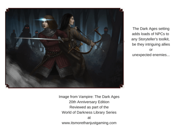 The Dark Ages setting adds loads of NPCs to any Storyteller's toolkit, be they intriguing allies or unexpected enemies...