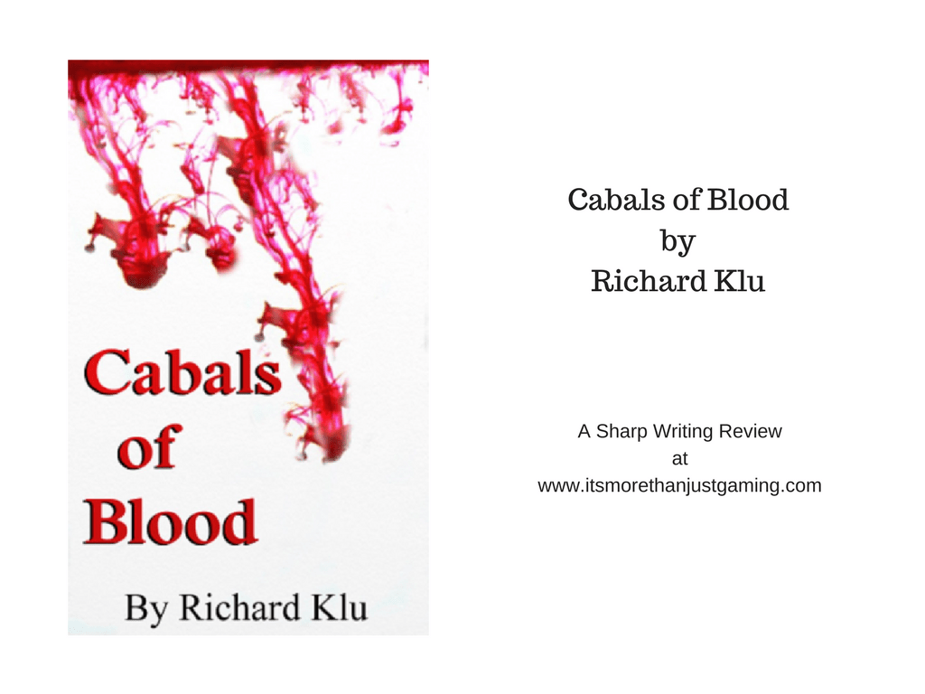 Cabals of Blood by Richard Klu - Review of an Independent Author