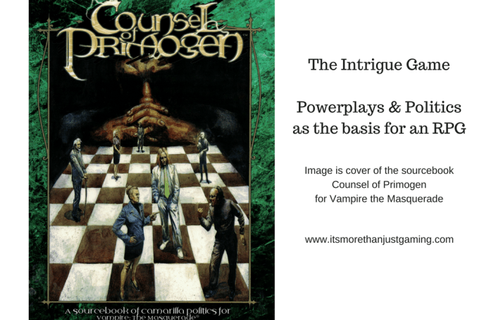 The Intrigue Game - Powerplays and politics as the basis of an rpg