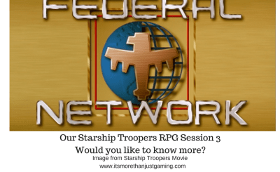 Our Starship Troopers RPG Session 3 - Would you like to know more_