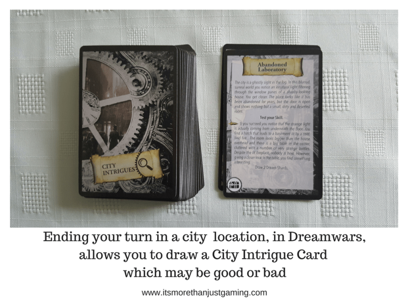 Ending your turn in a city location, in Dreamwars,allows you to draw a City Intrigue Card which may be good or bad