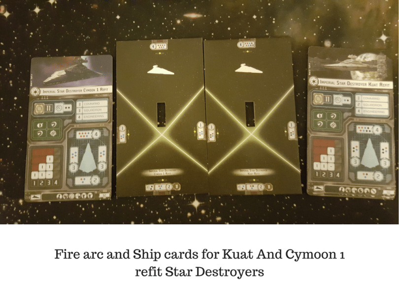 Fire arc and Ship cards for Kuat And Cymoon 1 refit Star Destroyers