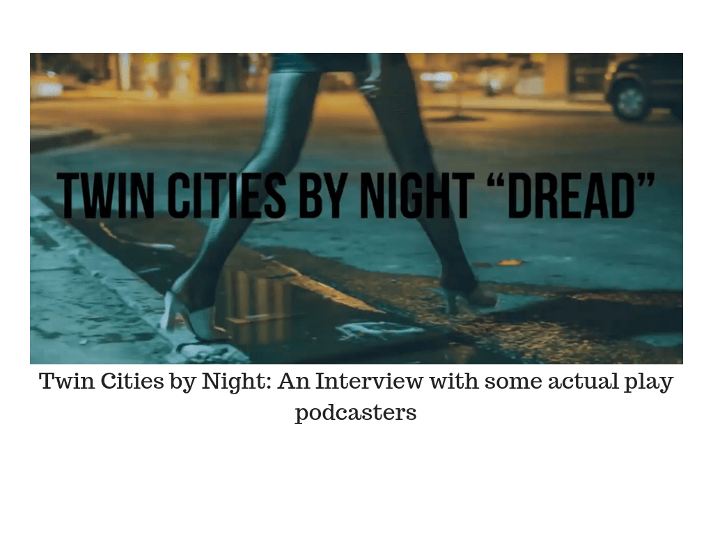 Twin Cities by Night: An Interview with some actual play podcasters