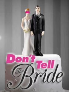 dont tell the bride