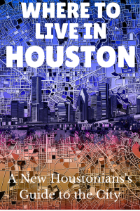 where to live in houston neighborhood guide