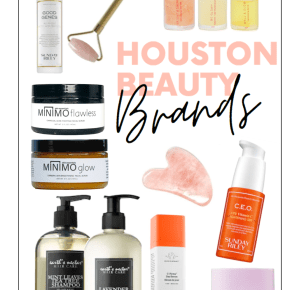10 Houston Beauty Brands to Have on Your Radar