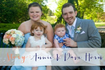 {Your Story} Annie and Dave Horn